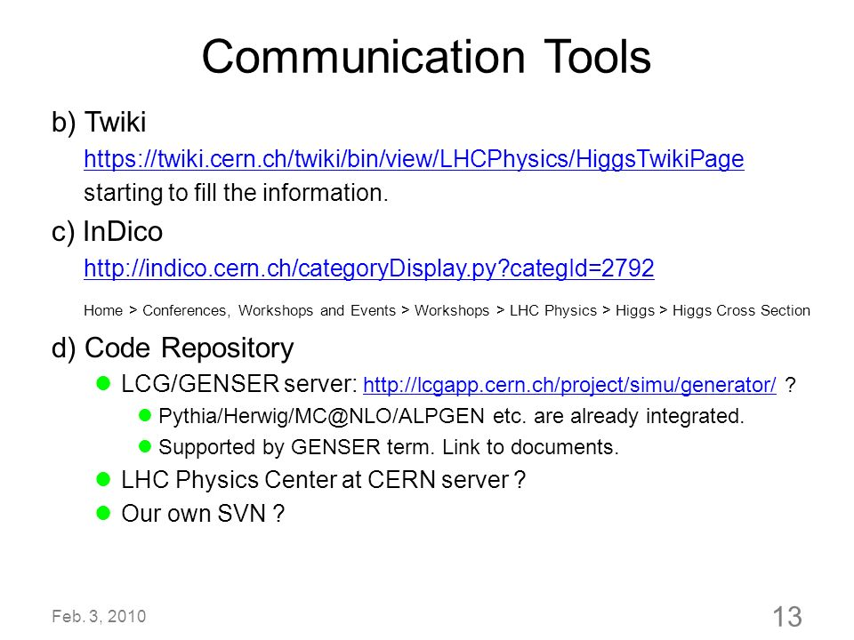 Communication Tools b) Twiki c) InDico d) Code Repository