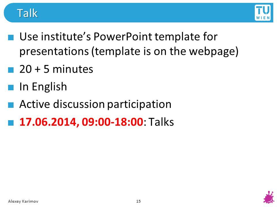 Active discussion participation 17.06.2014, 09:00-18:00: Talks
