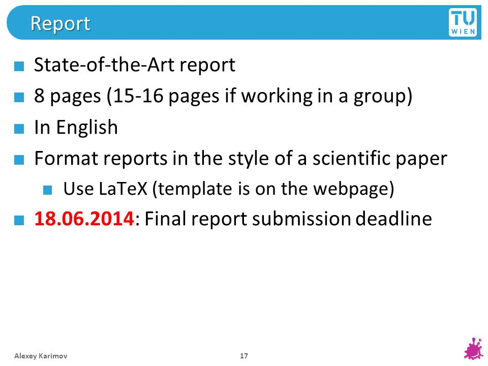 State-of-the-Art report 8 pages (15-16 pages if working in a group)