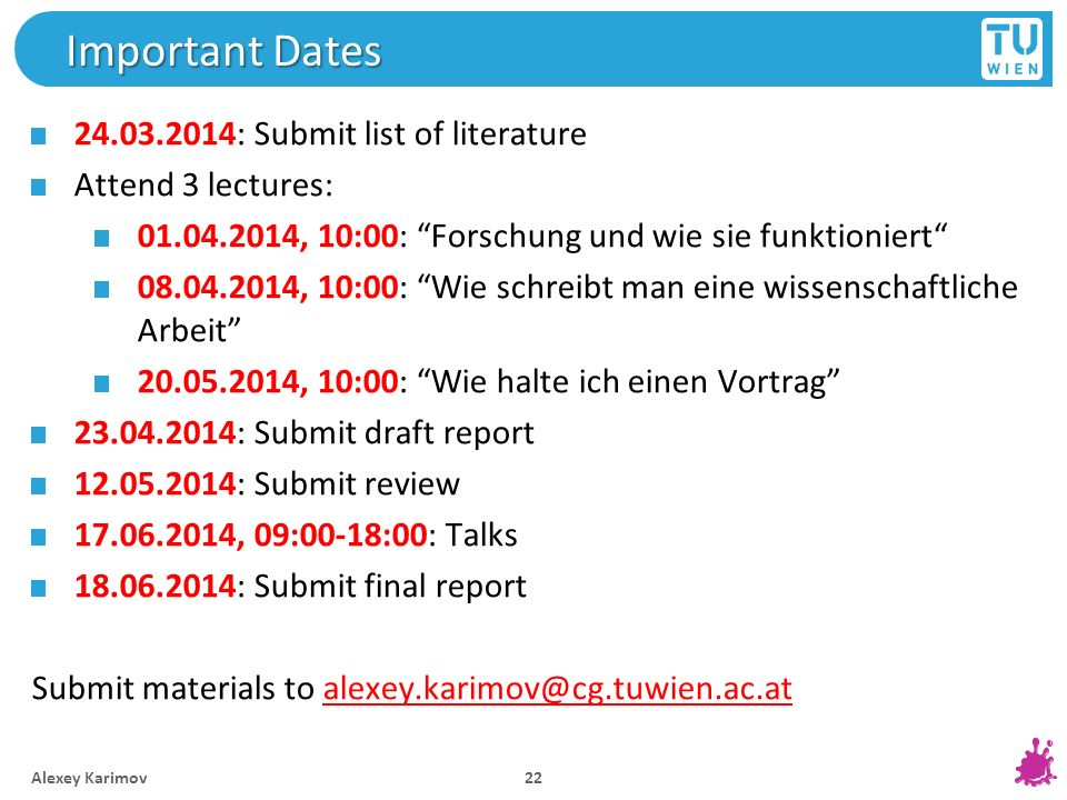 Important Dates 24.03.2014: Submit list of literature