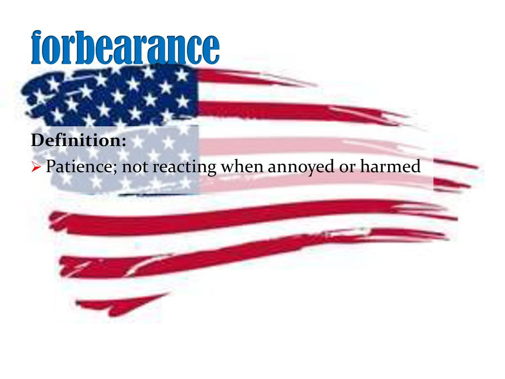 5 Forbearance Definition: Patience; Not Reacting When Annoyed Or Harmed