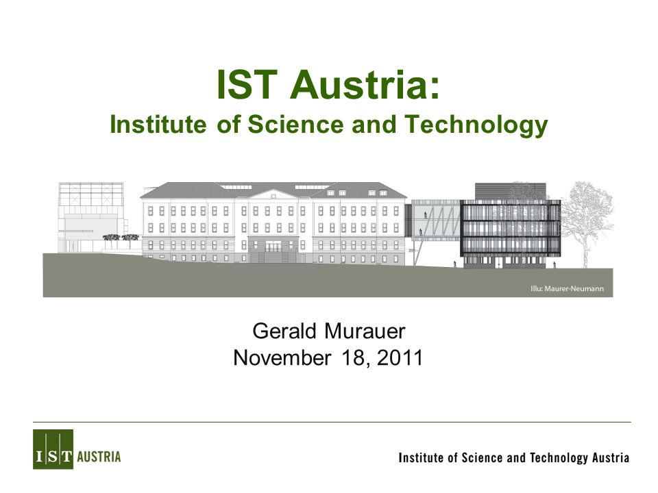 IST Austria: Institute of Science and Technology