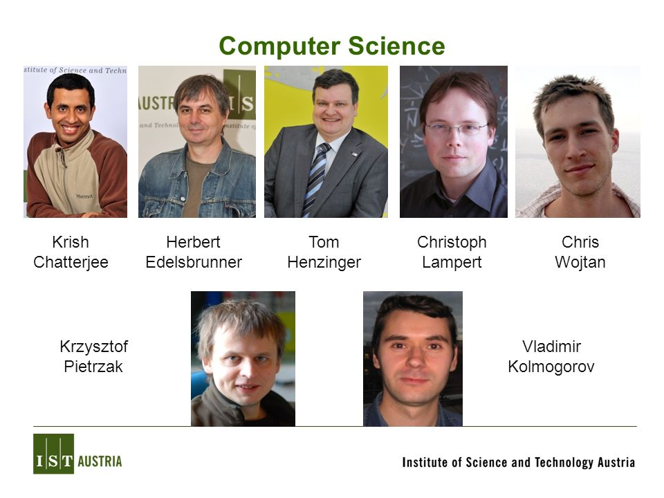 Computer Science Krish Chatterjee Herbert Edelsbrunner Tom Henzinger