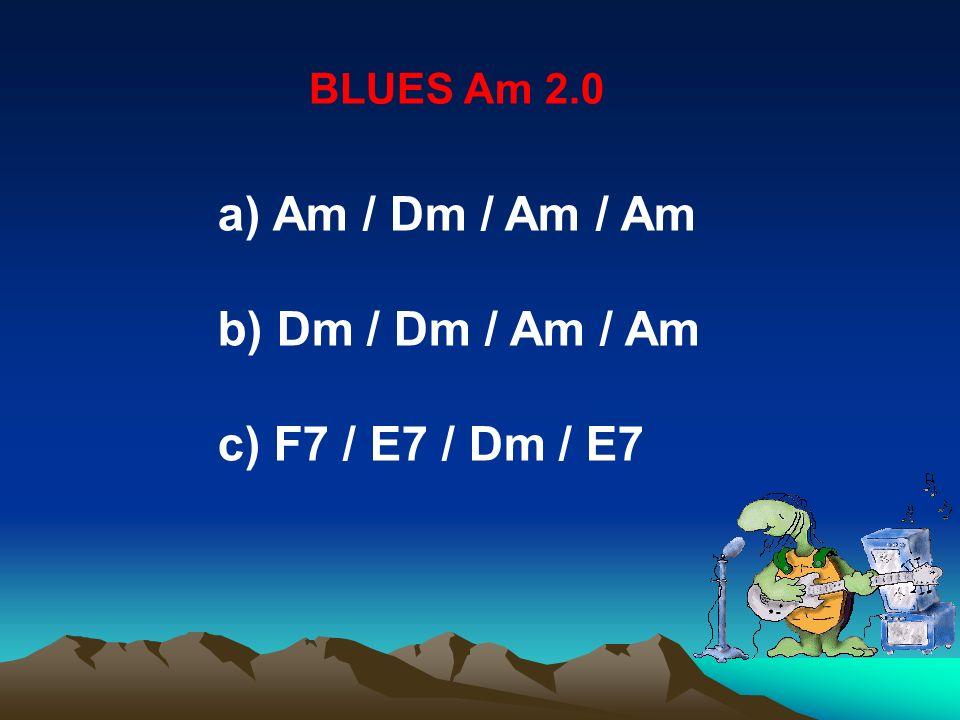 Am / Dm / Am / Am b) Dm / Dm / Am / Am c) F7 / E7 / Dm / E7