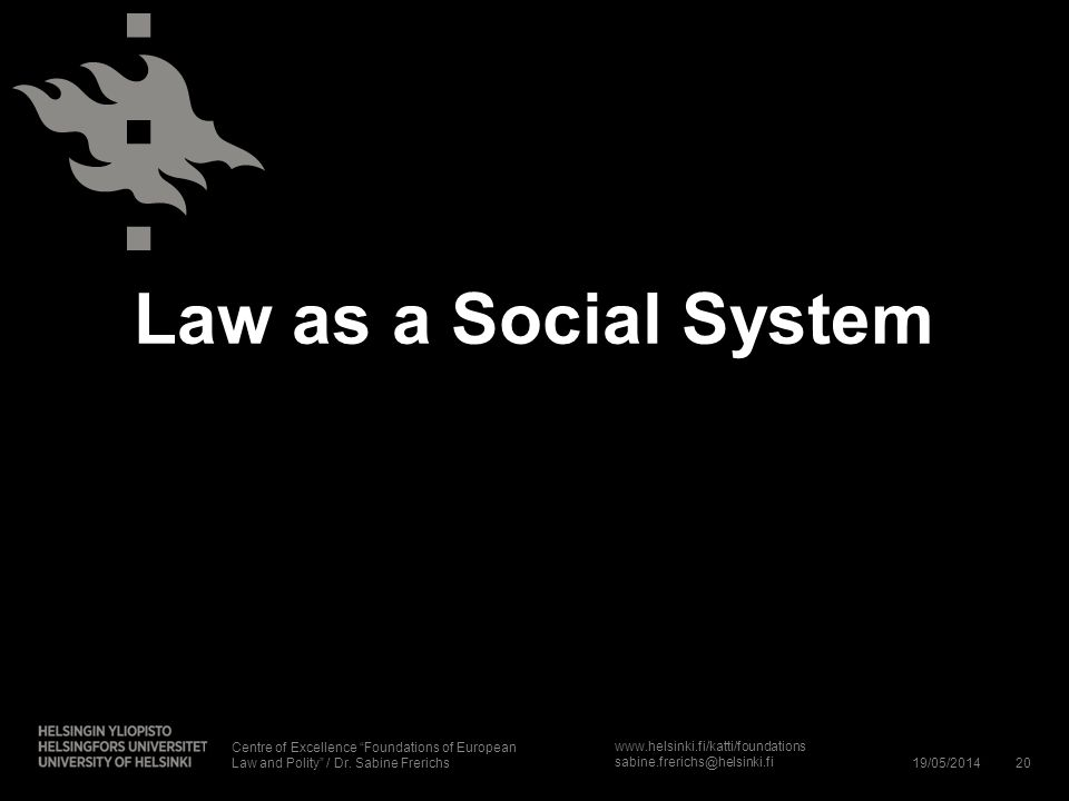 Law as a Social System Centre of Excellence Foundations of European Law and Polity / Dr. Sabine Frerichs.