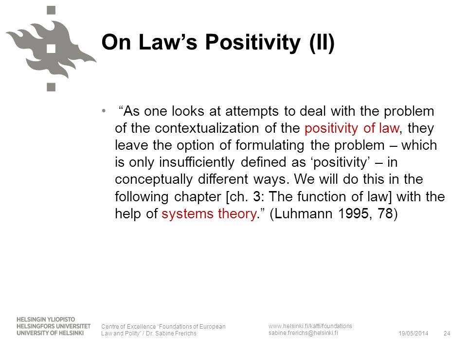 On Law's Positivity (II)