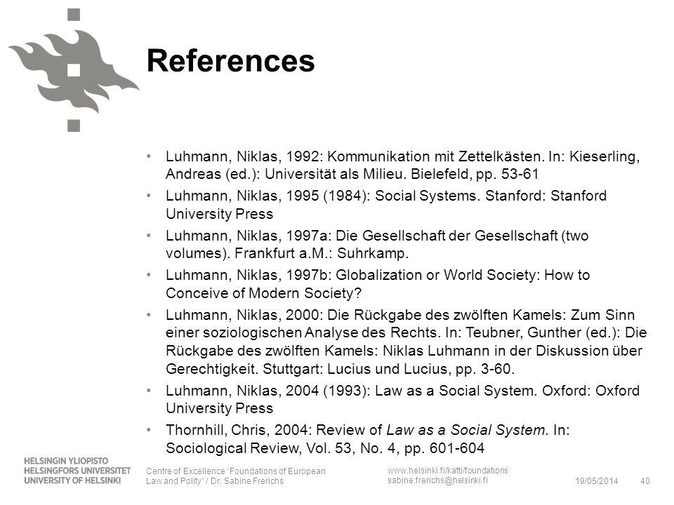 References Luhmann, Niklas, 1992: Kommunikation mit Zettelkästen. In: Kieserling, Andreas (ed.): Universität als Milieu. Bielefeld, pp. 53-61.