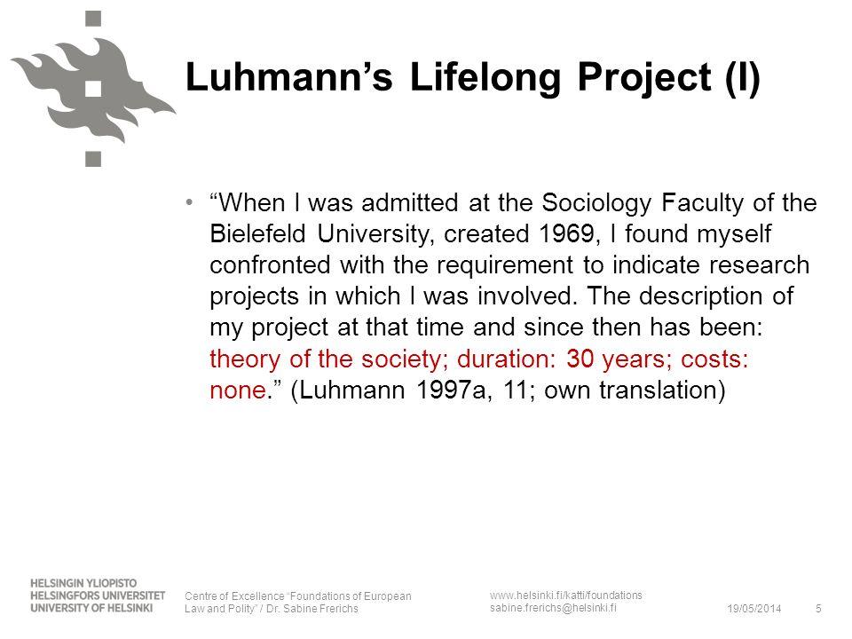 Luhmann's Lifelong Project (I)