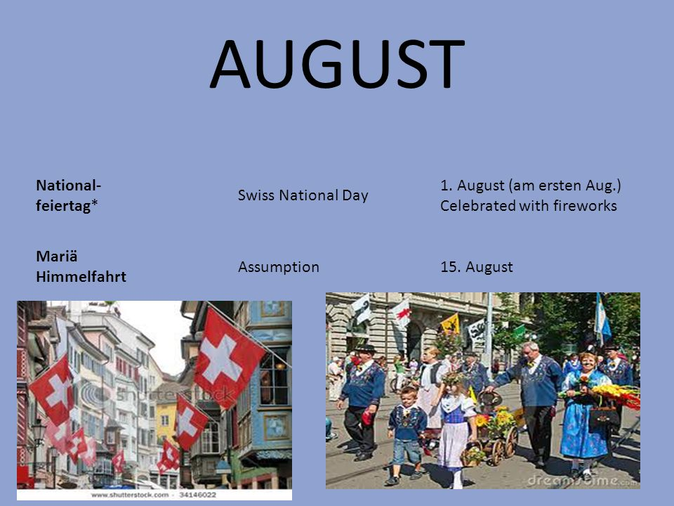 AUGUST National- feiertag* Swiss National Day