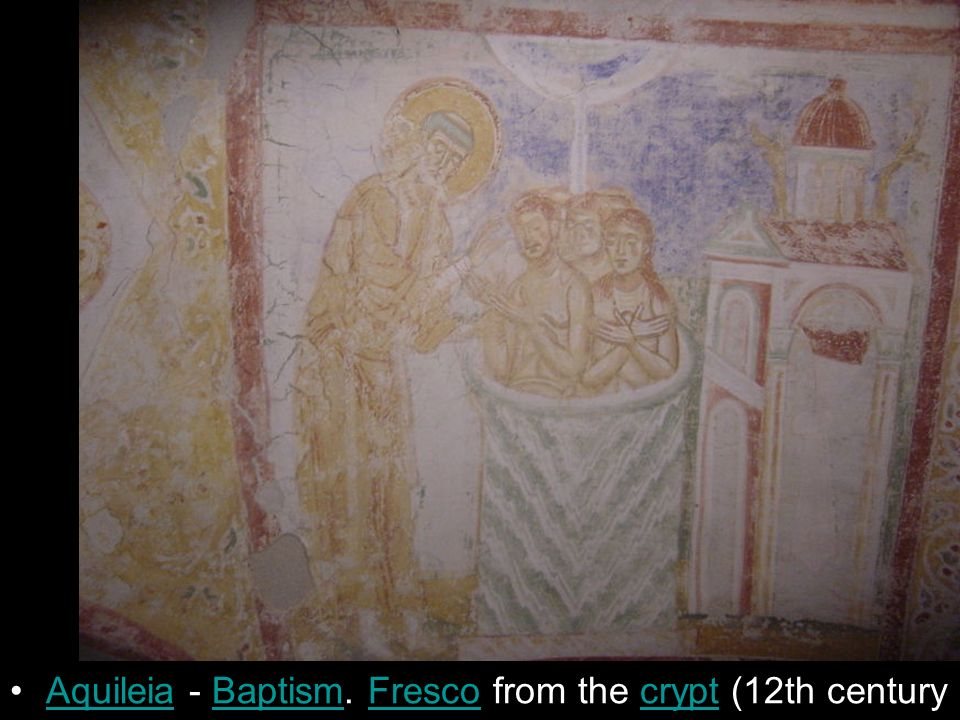 Aquileia - Baptism. Fresco from the crypt (12th century