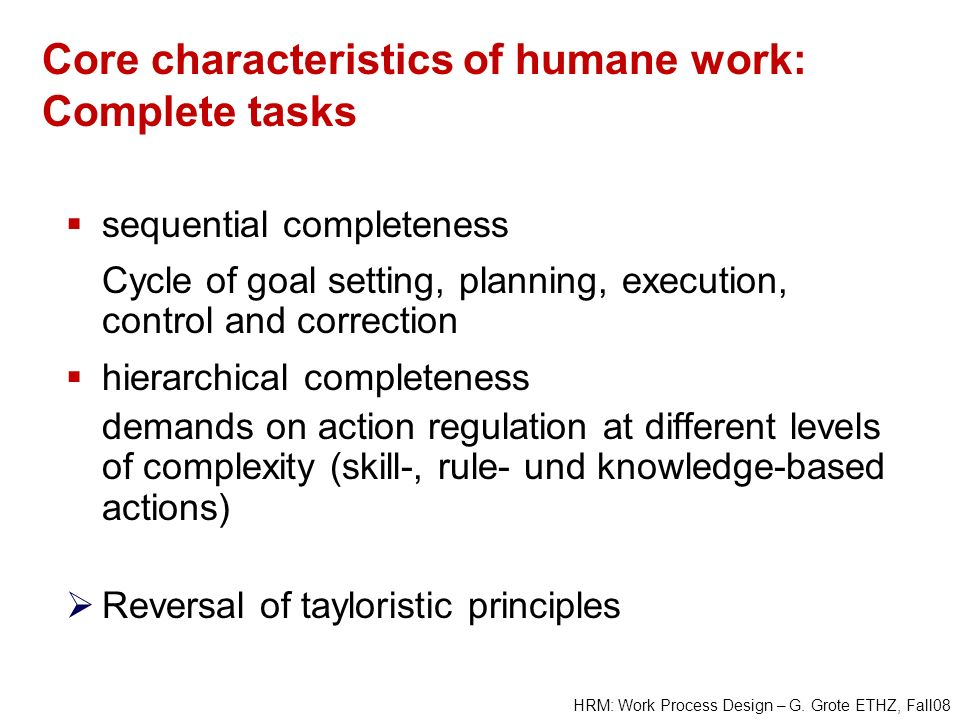 Core characteristics of humane work: Complete tasks
