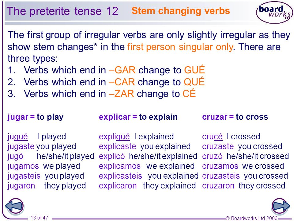 The preterite tense 12 Stem changing verbs