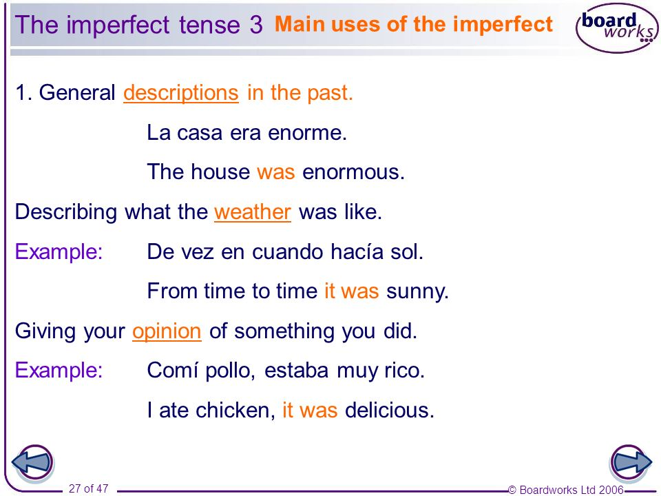 The imperfect tense 3 Main uses of the imperfect