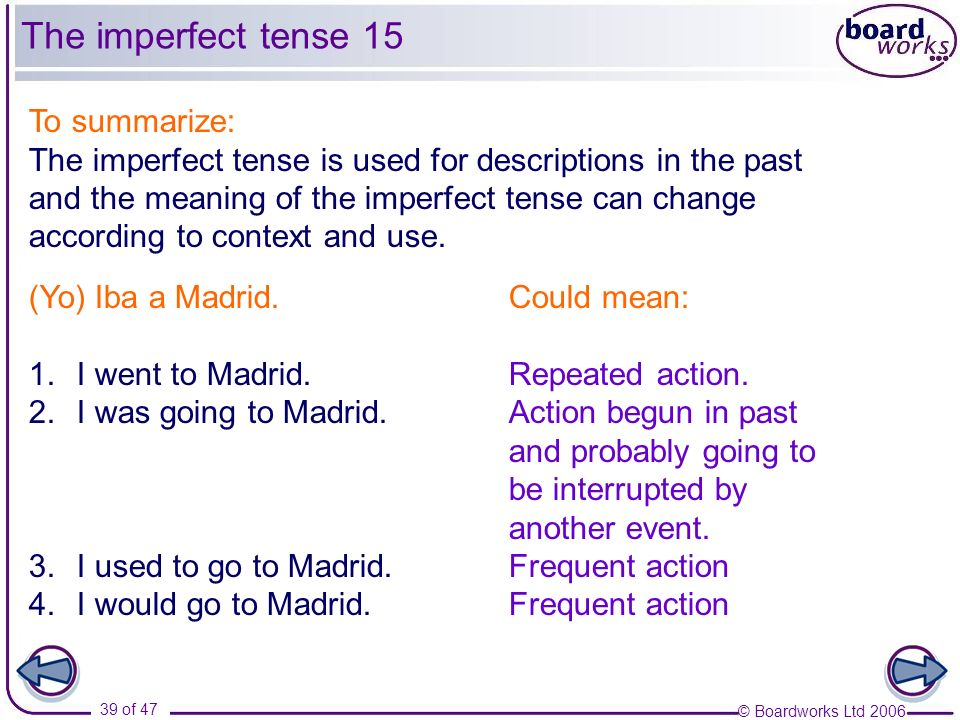 The imperfect tense 15 To summarize:
