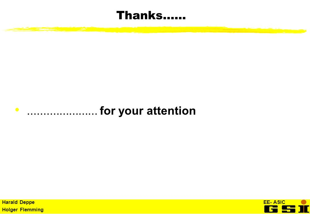 Thanks...... ...................... for your attention