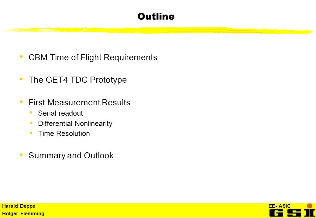 Outline CBM Time of Flight Requirements The GET4 TDC Prototype