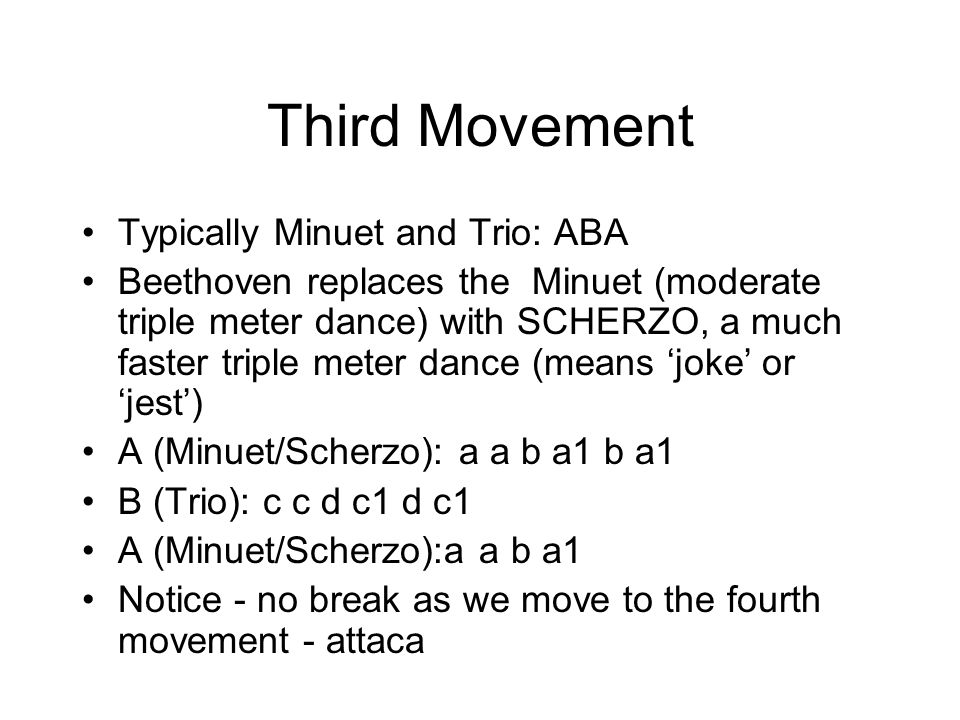 Third Movement Typically Minuet and Trio: ABA