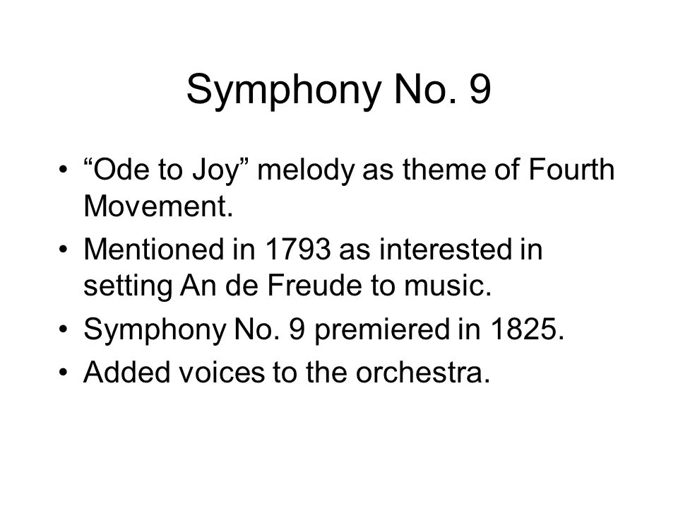 Symphony No. 9 Ode to Joy melody as theme of Fourth Movement.