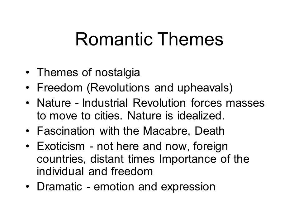 Romantic Themes Themes of nostalgia