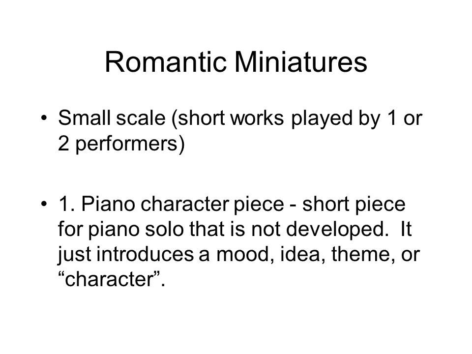 Romantic Miniatures Small scale (short works played by 1 or 2 performers)