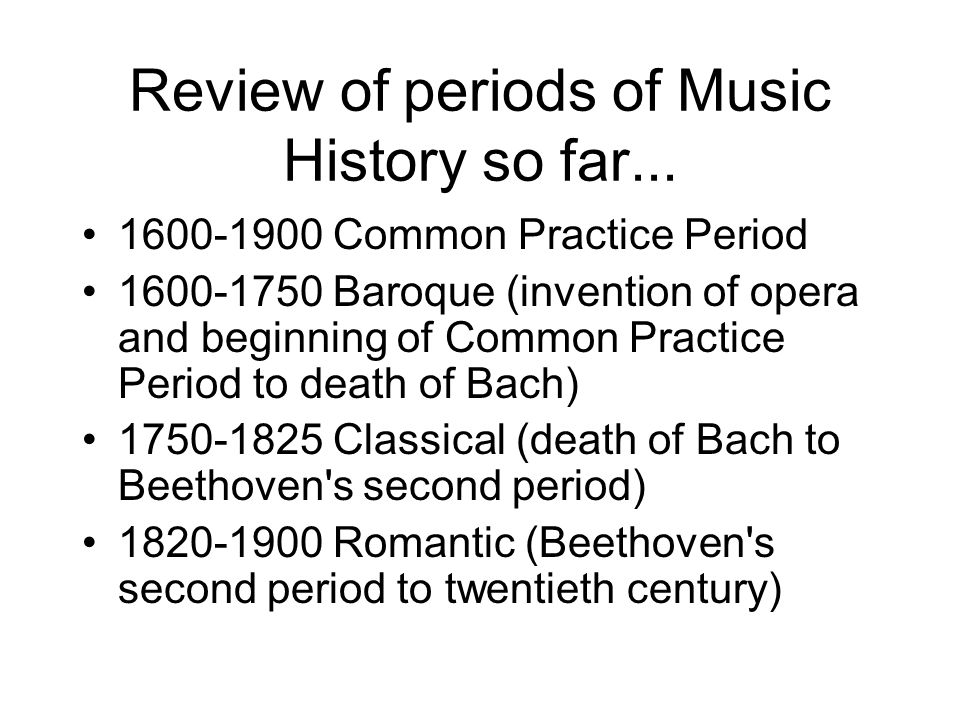 Review of periods of Music History so far...