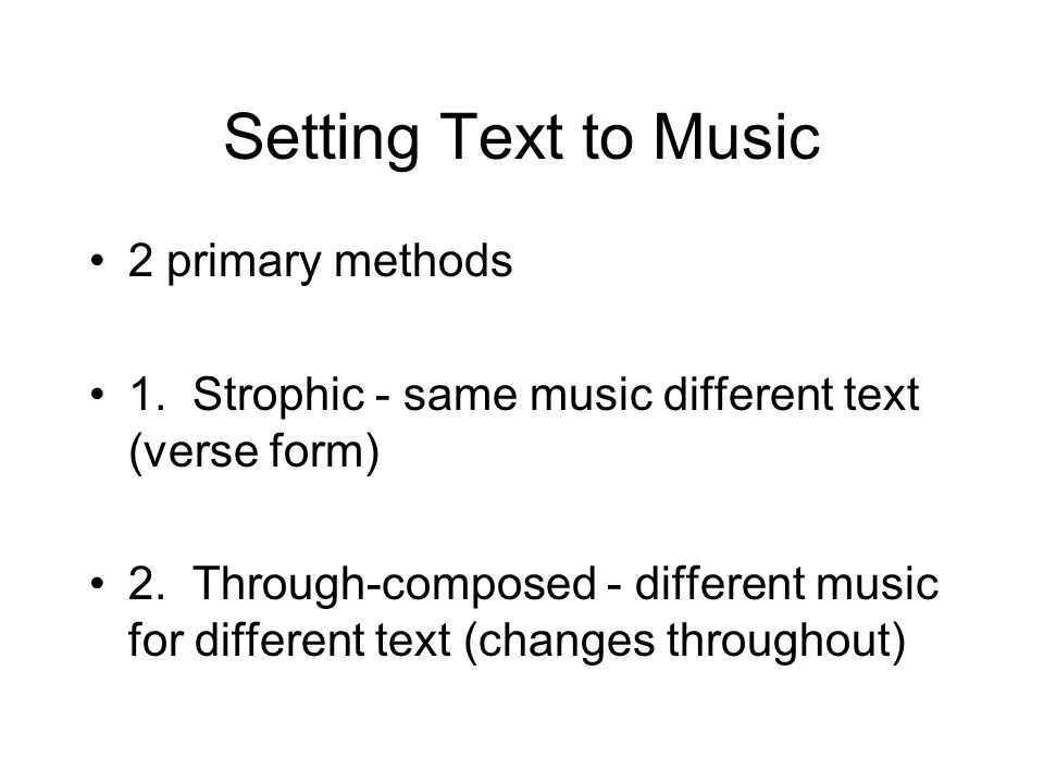 Setting Text to Music 2 primary methods
