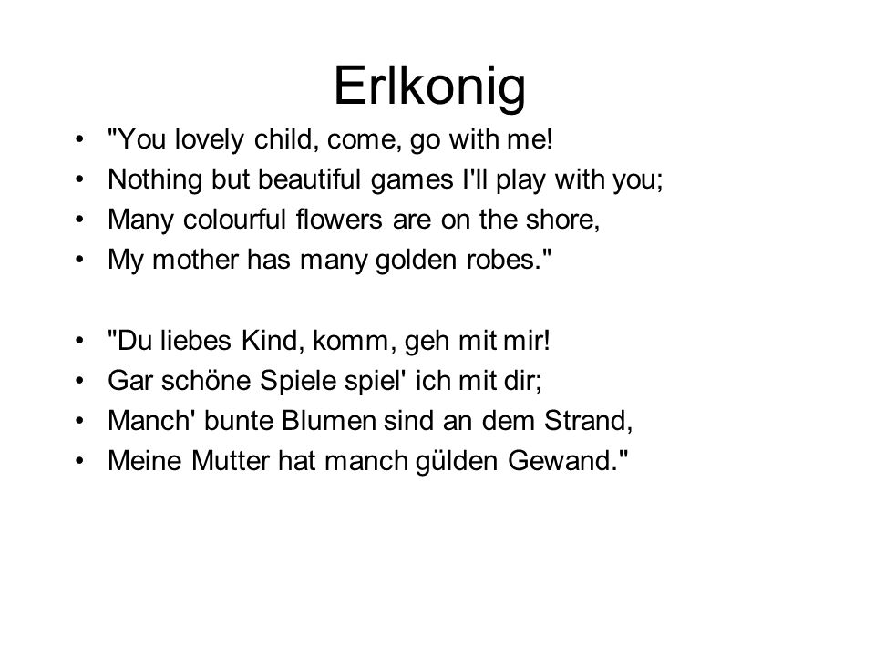 Erlkonig You lovely child, come, go with me!