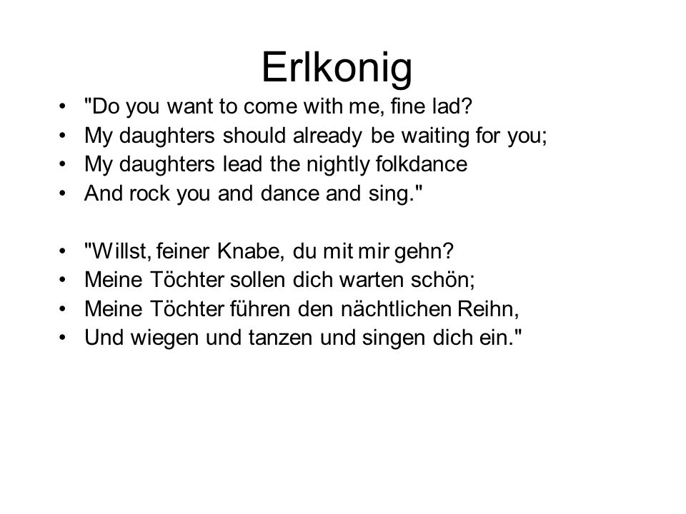 Erlkonig Do you want to come with me, fine lad