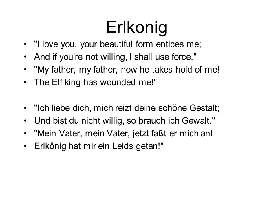 Erlkonig I love you, your beautiful form entices me;
