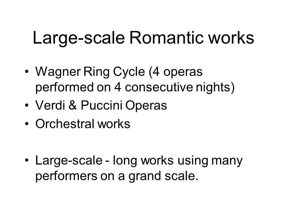 Large-scale Romantic works
