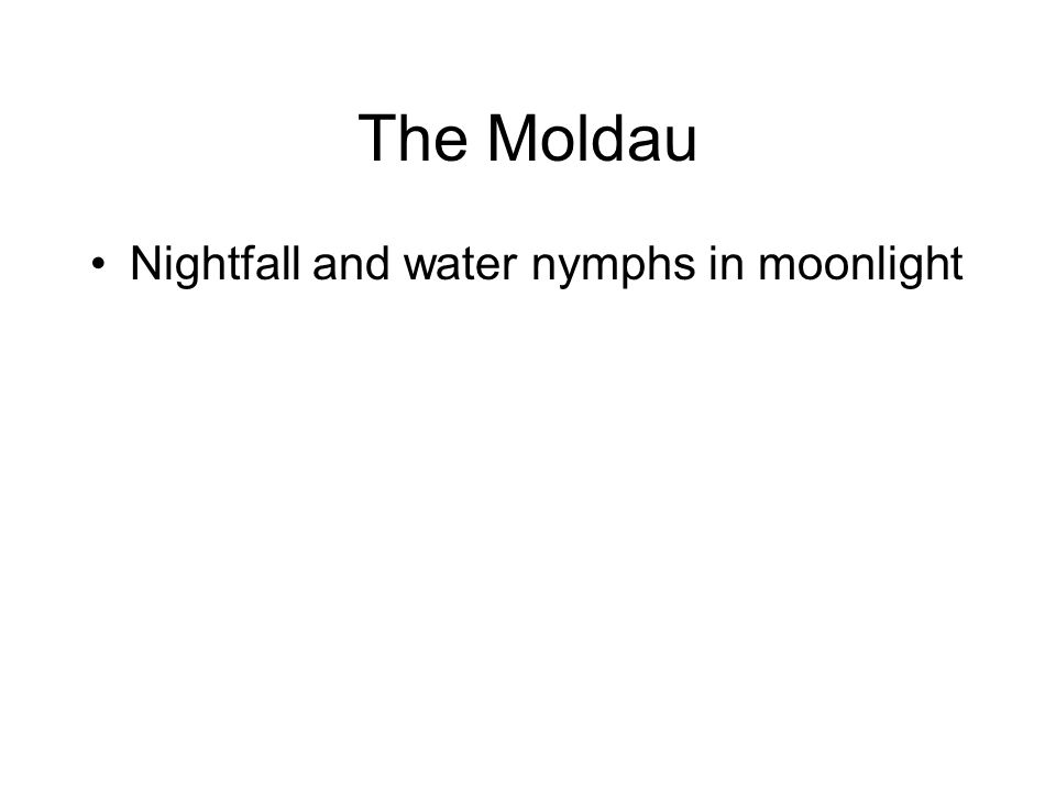 The Moldau Nightfall and water nymphs in moonlight