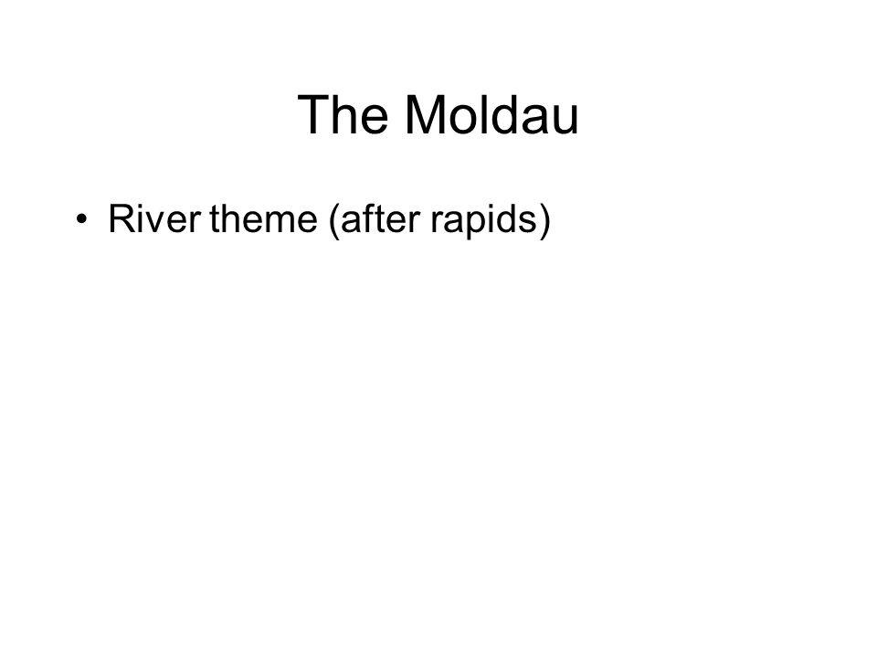 The Moldau River theme (after rapids)