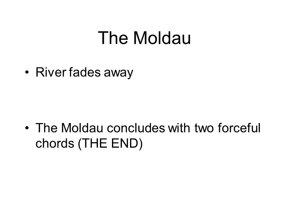 The Moldau River fades away