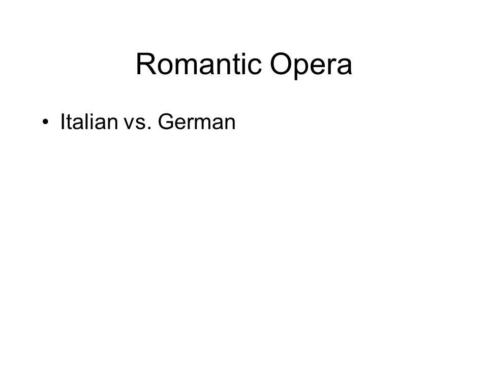 Romantic Opera Italian vs. German