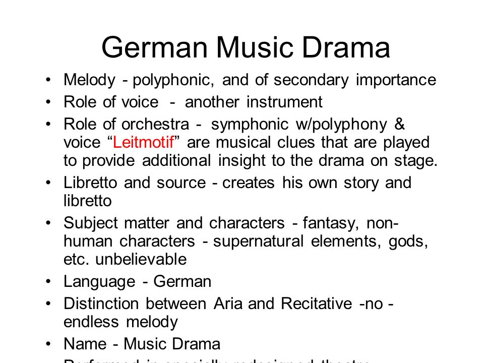 German Music Drama Melody - polyphonic, and of secondary importance