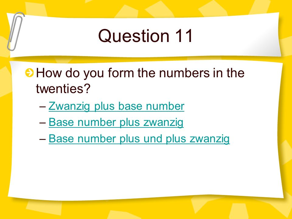Question 11 How do you form the numbers in the twenties