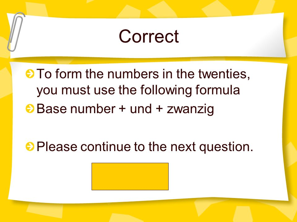 Correct To form the numbers in the twenties, you must use the following formula. Base number + und + zwanzig.
