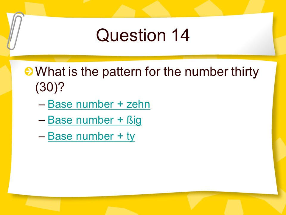 Question 14 What is the pattern for the number thirty (30)