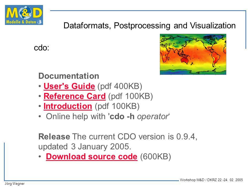 cdo: Documentation. • User s Guide (pdf 400KB) • Reference Card (pdf 100KB) • Introduction (pdf 100KB)