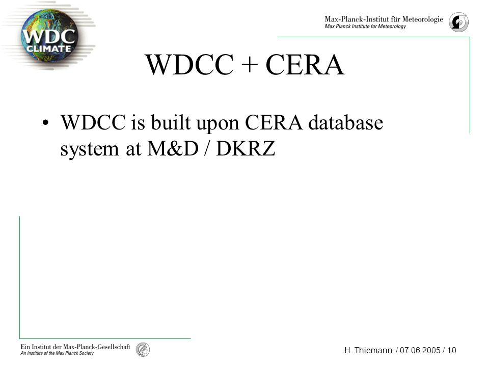 WDCC + CERA WDCC is built upon CERA database system at M&D / DKRZ