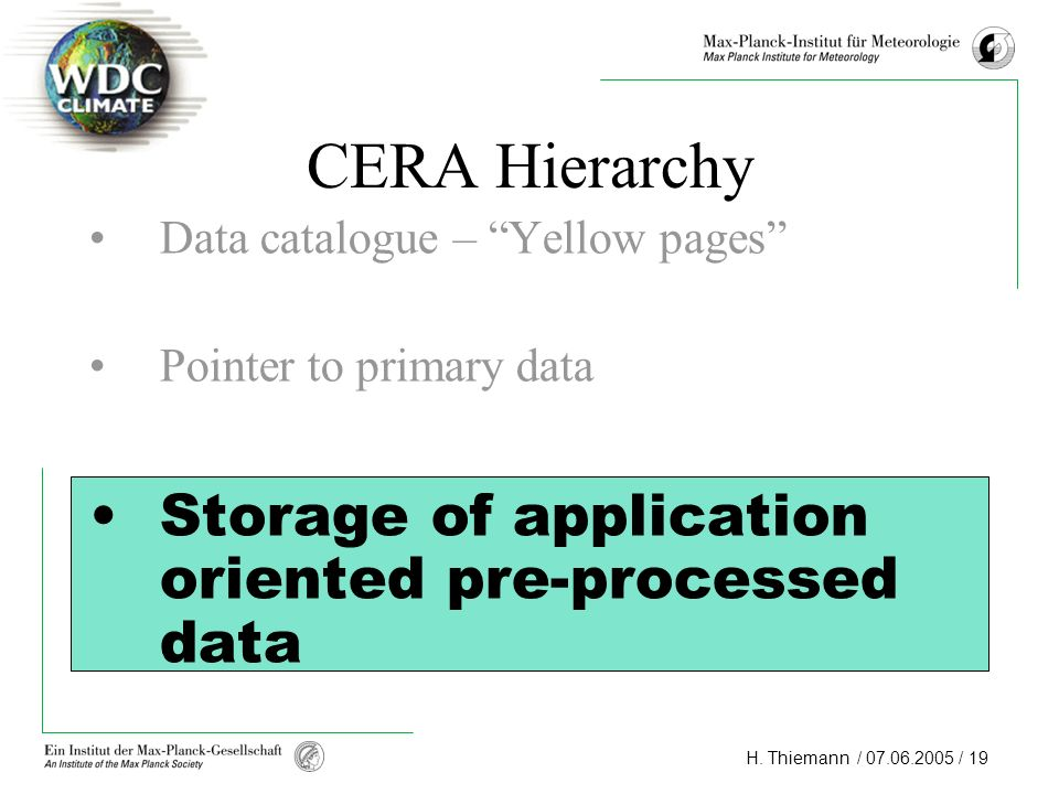 CERA Hierarchy Storage of application oriented pre-processed data