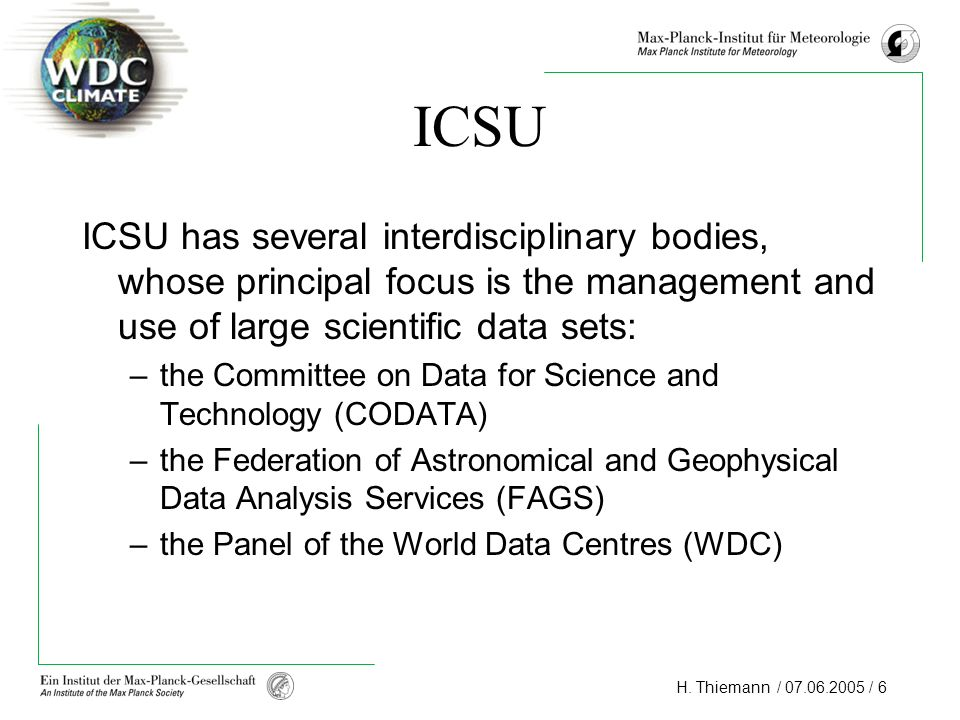 ICSU ICSU has several interdisciplinary bodies, whose principal focus is the management and use of large scientific data sets: