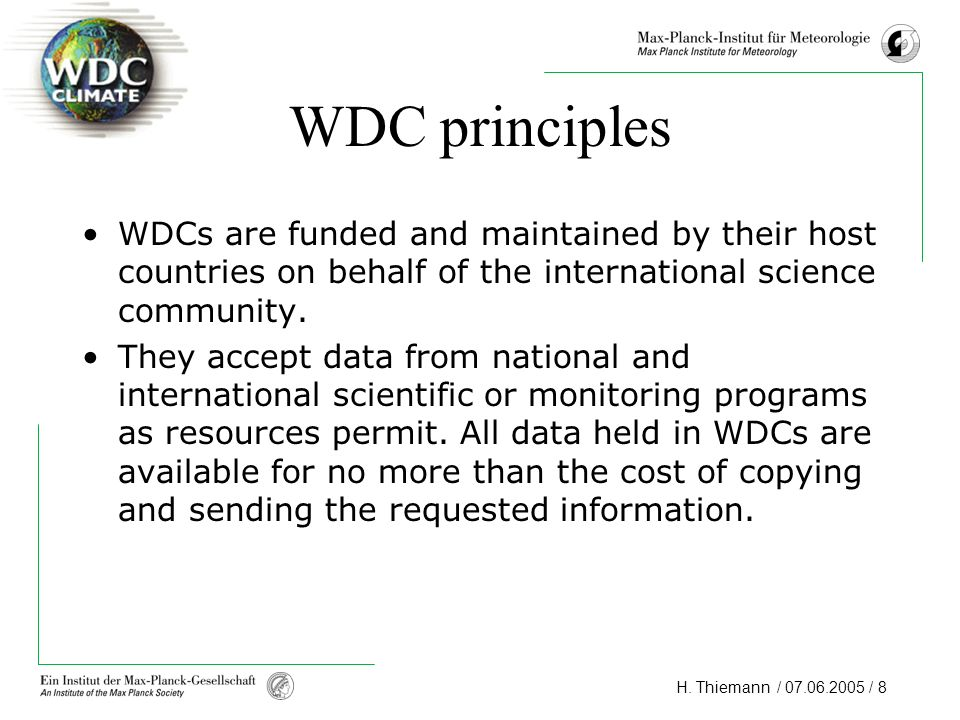 WDC principles WDCs are funded and maintained by their host countries on behalf of the international science community.