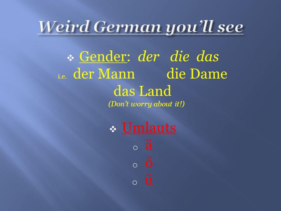 Weird German you'll see