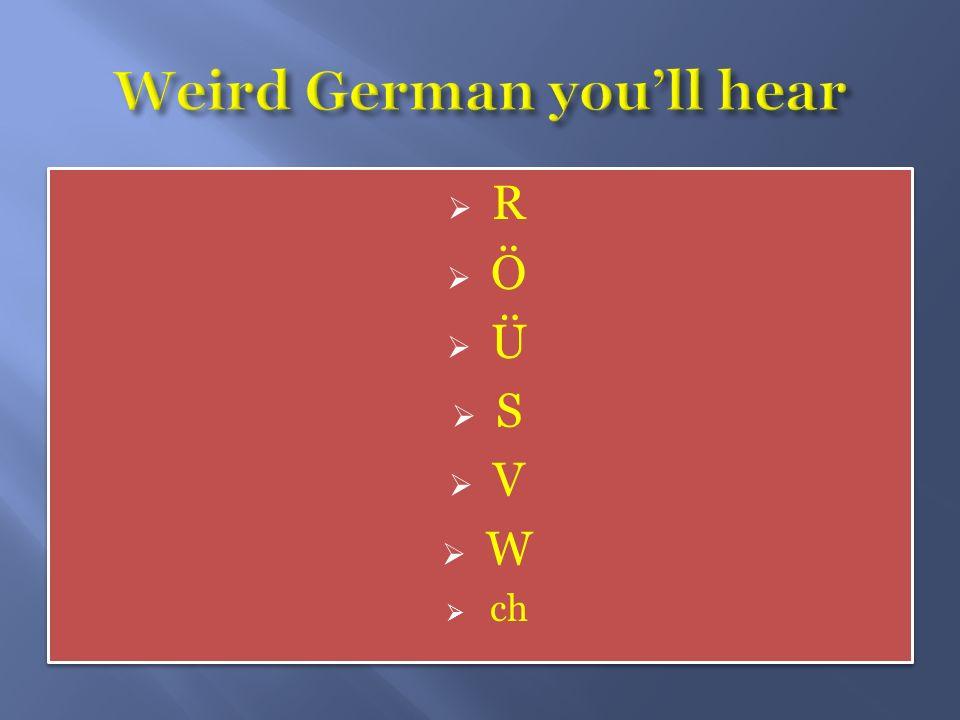 Weird German you'll hear