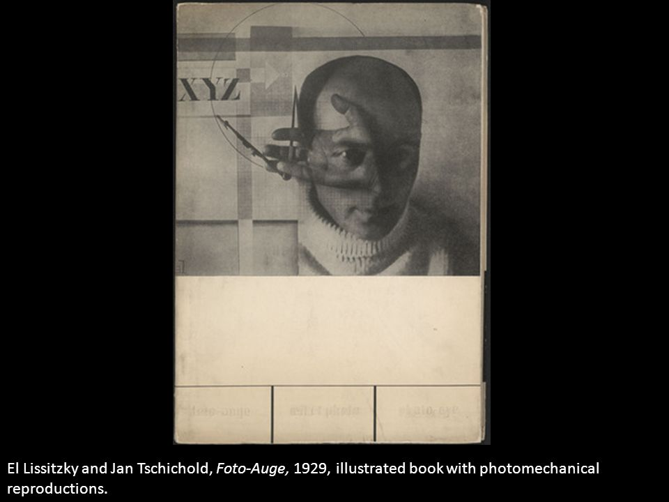 El Lissitzky and Jan Tschichold, Foto-Auge, 1929, illustrated book with photomechanical reproductions.