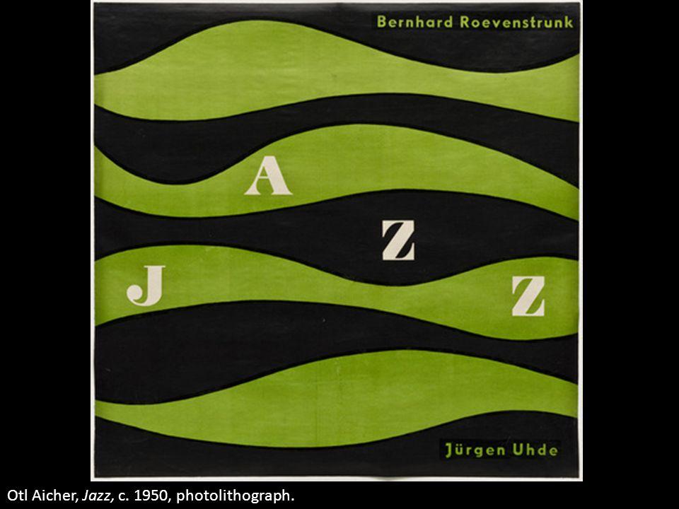 Otl Aicher, Jazz, c. 1950, photolithograph.