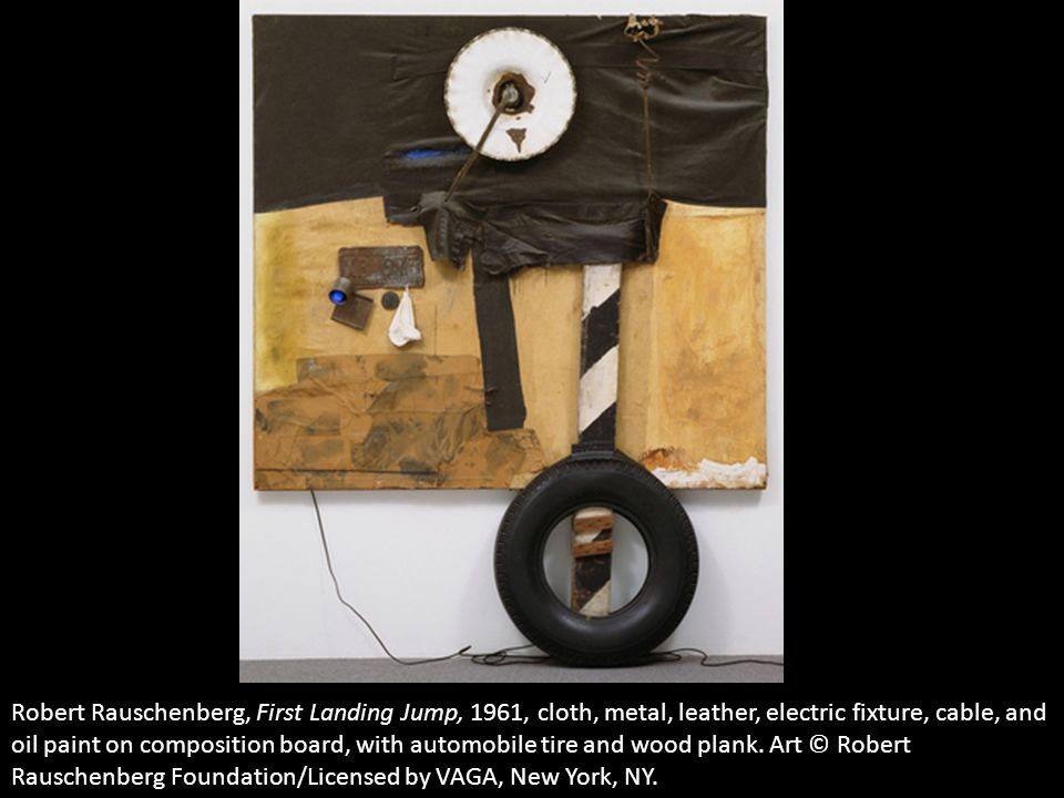 Robert Rauschenberg, First Landing Jump, 1961, cloth, metal, leather, electric fixture, cable, and oil paint on composition board, with automobile tire and wood plank.