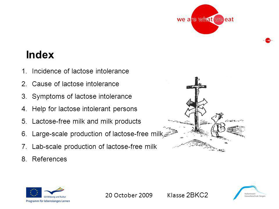 Index Incidence of lactose intolerance Cause of lactose intolerance