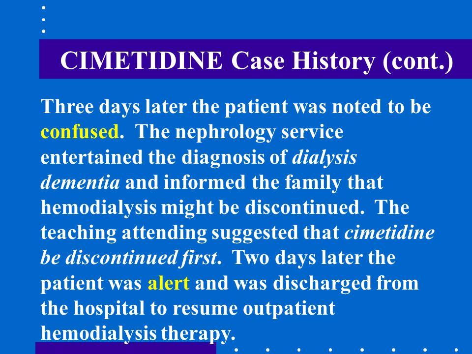 CIMETIDINE Case History (cont.)